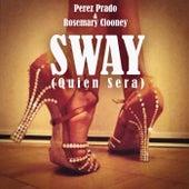 Perez Prado & Rosemary Clooney - Sway (Quien Sera) von Perez Prado