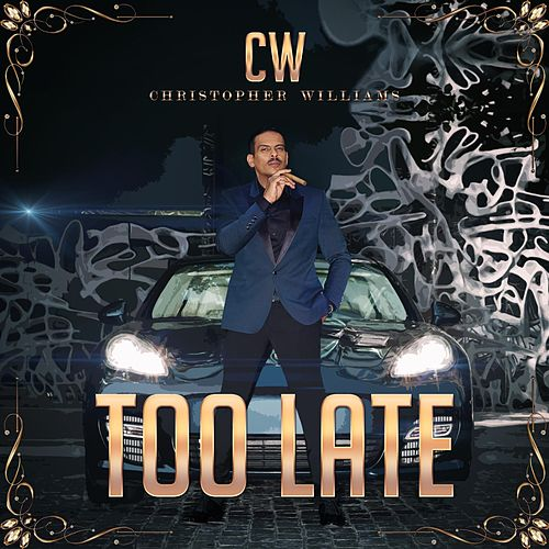 Too Late by Christopher Williams