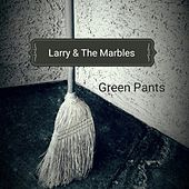 Green Pants by Larry