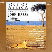 Out Of Africa: The Classic John Barry by John Barry
