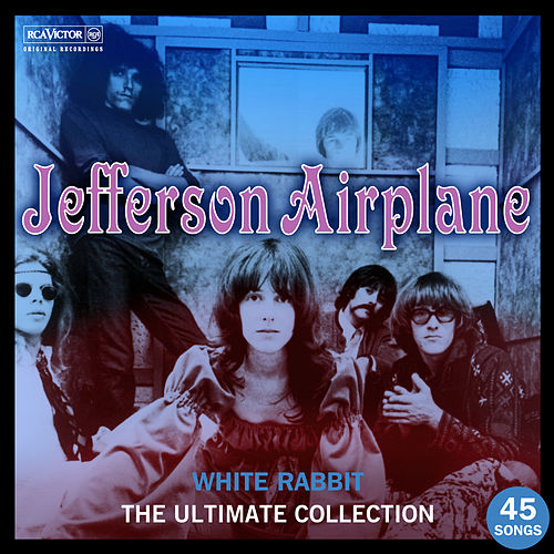 White Rabbit: The Ultimate Jefferson Airplane Collection von Jefferson Airplane