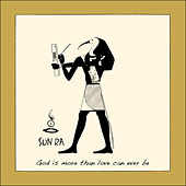 God Is More Than Love Can Ever Be (Remastered 2015) by Sun Ra