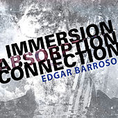 Edgar Barroso: Immersion, Absorption, Connection von Various Artists
