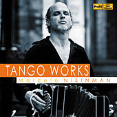Marcelo Nisinman: Tango Works by Various Artists