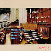Mendelssohn, Duruflé, Howells & Widor: Organ Works by Joan Lippincott