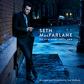 No One Ever Tells You by Seth MacFarlane