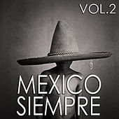 Mexico Siempre Vol.2 by Various Artists