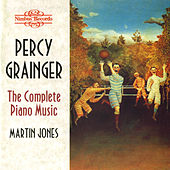 Grainger: The Complete Piano Music by Martin Jones