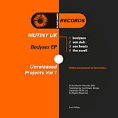 Unreleased Projects Vol 1 - Bodysex by Mutiny UK