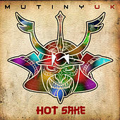 Hot Sake by Mutiny UK