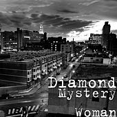 Mystery Woman by Diamond