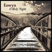 O Holy Night by Eowyn