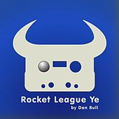 Rocket League Ye by Dan Bull