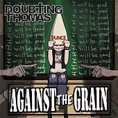 Against the Grain by Doubting Thomas