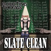 Slate Clean by Doubting Thomas