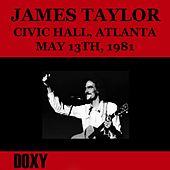Civic Hall, Atlanta, May 13th, 1981 (Doxy Collection, Remastered, Live on Fm Broadcasting) by James Taylor
