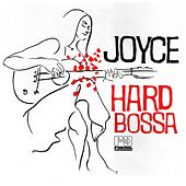 Hard Bossa by Joyce Moreno