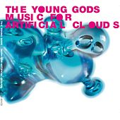Music for Artificial Clouds by The Young Gods