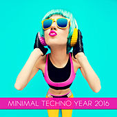 Minimal Techno Year 2016 by Various Artists