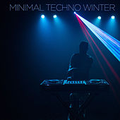 Minimal Techno Winter by Various Artists