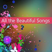 All the Beautiful Songs by Various Artists