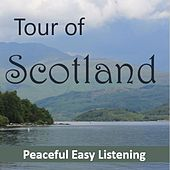 Tour of Scotland: Peaceful, Easy Listening by Various Artists