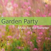 Garden Party: Music for the Summer by Various Artists