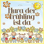 Hura der Frühling ist da by Various Artists