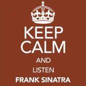 Keep Calm and Listen Frank Sinatra von Frank Sinatra