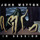 In Session by John Wetton