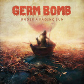 Under a Fading Sun by Germ Bomb