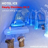 Hotel Ice Simply Christmas 2015 Selected Chill & Lounge by Various Artists