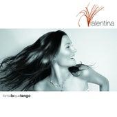 Toma Lo Que Tengo by Valentina