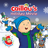 Caillou's Holiday Movie (Original Motion Picture Soundtrack) by Caillou (1)