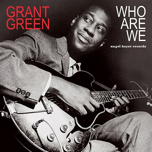 Who Are We by Grant Green