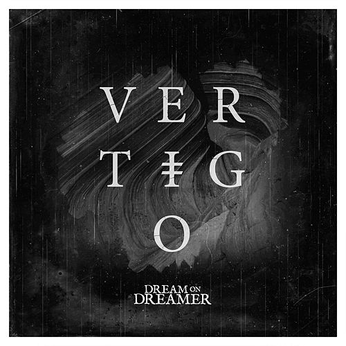 Vertigo by Dream On Dreamer