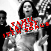 Tamil Latest Item Songs by Various Artists