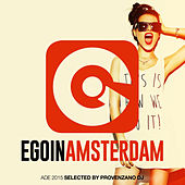 Ego in Amsterdam Selected by Provenzano DJ (Special Ade 2015 Edition) by Various Artists