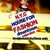 N.Y.C. House for Fashion (Downtown Selection) by Various Artists