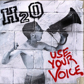 Use Your Voice by H2O