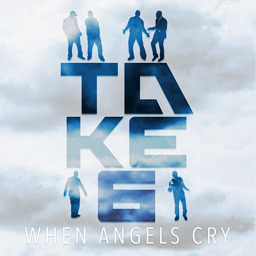 When Angels Cry by Take 6