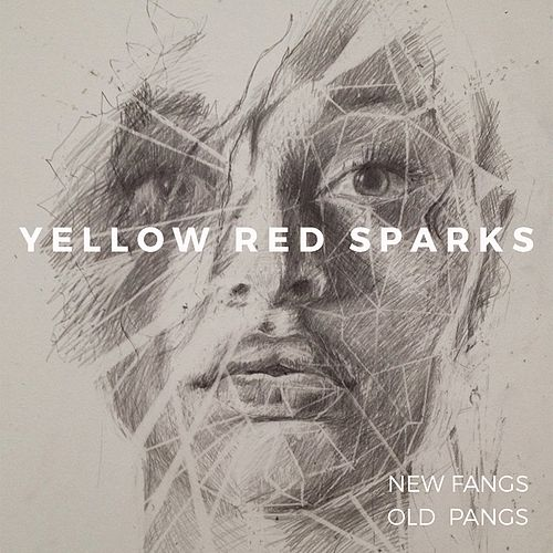 New Fangs Old Pangs by Yellow Red Sparks