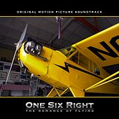 One Six Right: The Romance of Flying (Original Motion Picture Soundtrack) by Various Artists