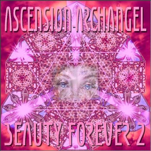 Beauty Forever, Vol. 2 by Ascension-Archangel