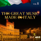 The Great Music Made in Italy Vol. 8 by Various Artists