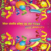 Karneval 2016 - Mer stelle alles op der Kopp by Various Artists