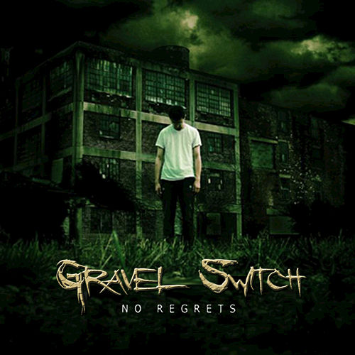 No Regrets by Gravel Switch