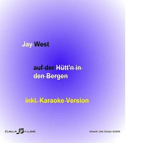 Auf der Hütt'n in den Bergen by Jay West