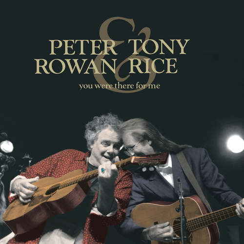 You Were There For Me by Peter Rowan