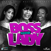 Boss Lady Riddim - Single by Various Artists